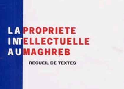 La propriete intellectuelle au maghreb